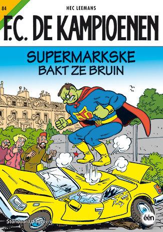 F.C. De Kampioenen 84 - Supermarkske bakt ze bruin