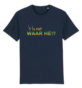 """FC De Kampioenen - Navy """"t is niet waar hé"""" Unisex Shirt"""